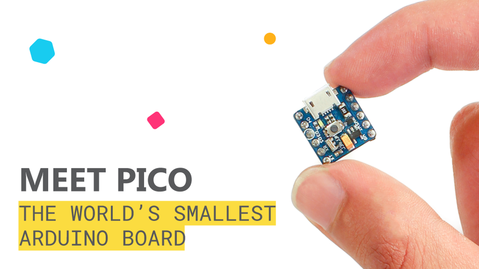 "Meet PICO, the 0.6""x0.6"" board that will change the world of DIY-ers!"