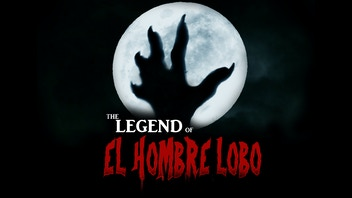 The Legend of El Hombre Lobo: A Short Horror Film
