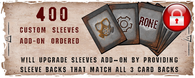 This stretch goal will be unlocked when at least 400 custom sleeve packs are ordered.