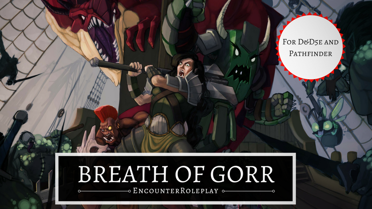 The Breath of Gorr is a Complete Digital D&D Module for the 5th Edition of Dungeons & Dragons & for the Pathfinder Roleplaying game.