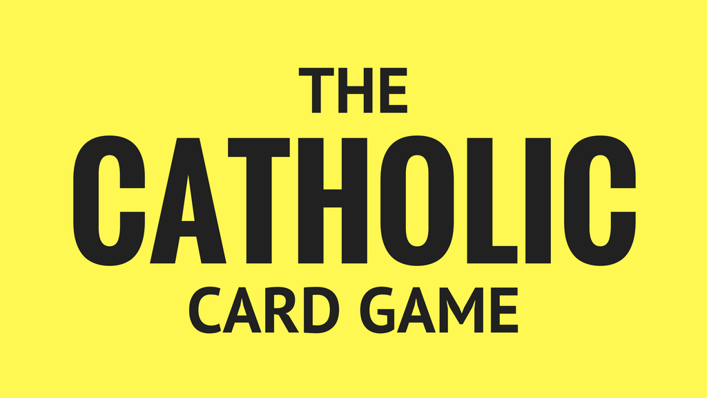 The Catholic Card Game - a party game for Catholics project video thumbnail