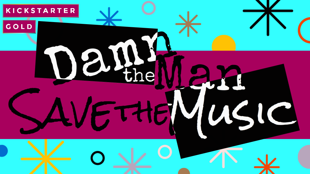 Damn the Man, Save the Music! project video thumbnail