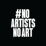 No Artists No Art ( #NOARTISTSNOART )