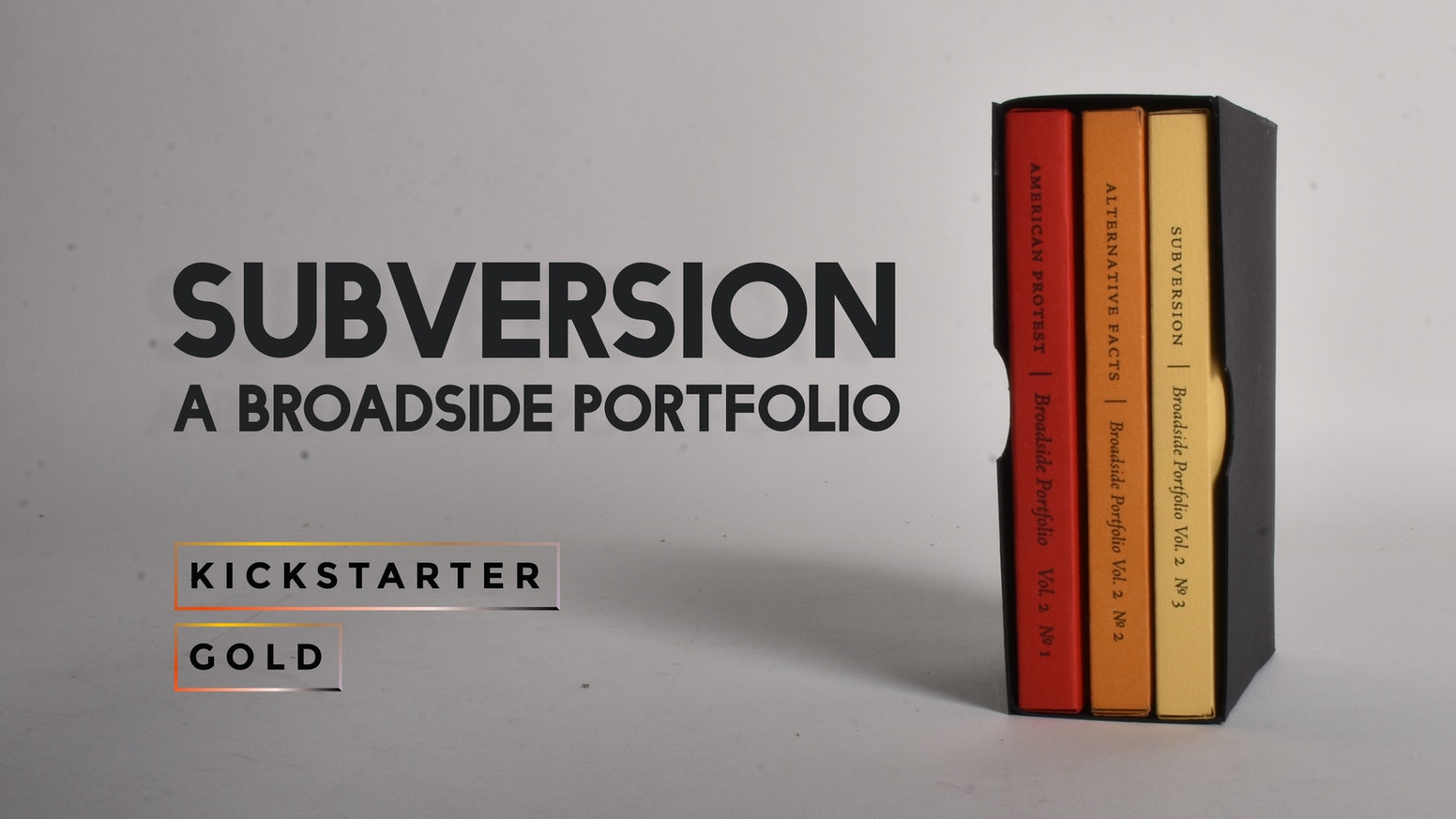 As part of Kickstarter Gold, we present our newest broadside portfolio Subversion, together with our past two in a handsome slipcase.
