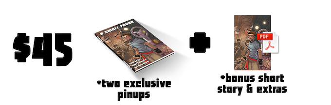 $45 - (A Physical Copy of the 100+ page softcover book, signed, with two bonus pinups, plus all Digital Rewards)