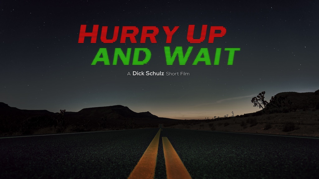 Hurry Up and Wait project video thumbnail
