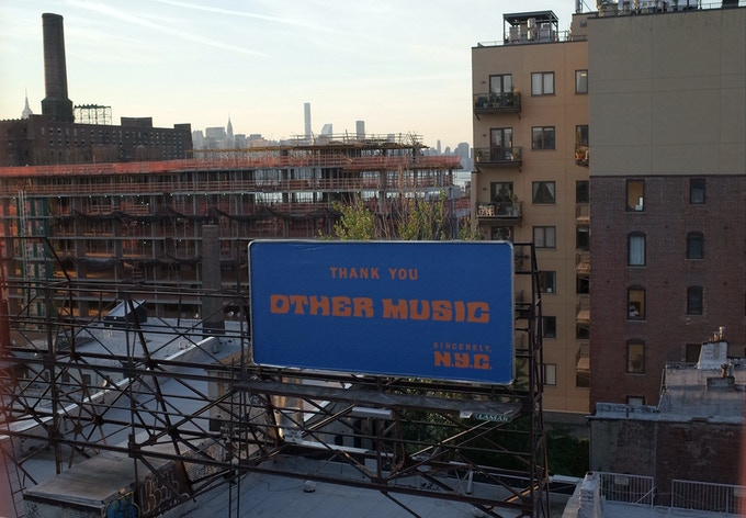 A billboard in honor of Other Music was put up by an anonymous supporter before the store closed.