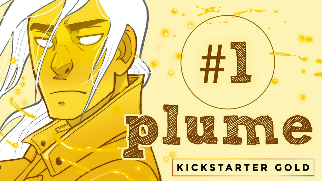 Kickstarter Gold: Plume #1 the Gold Edition project video thumbnail