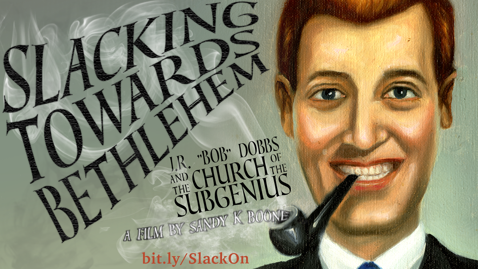 """'Slacking Towards Bethlehem: J.R. """"Bob"""" Dobbs and the Church of the SubGenius.' YOU'LL PAY TO KNOW WHAT YOU REALLY THINK!"""