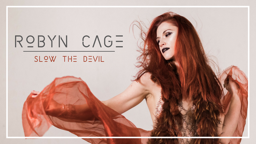 Robyn Cage // Slow The Devil project video thumbnail