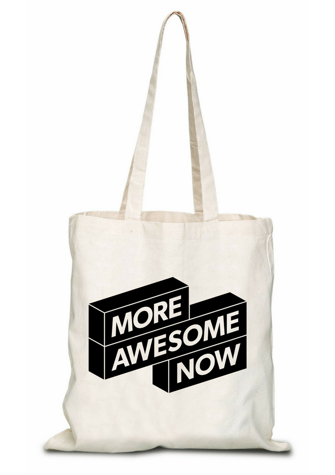 Pledge $35 & get a rad More Awesome Now cloth tote bag