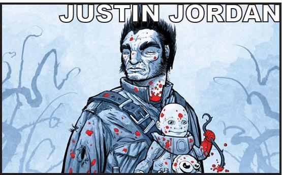 Writer JUSTIN JORDAN (Spread, Luther Strode)