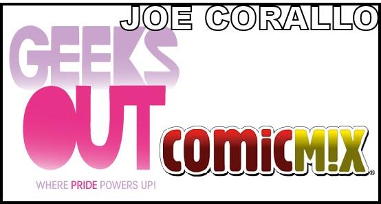 Writer JOE CORALLO (ComicMix, Geeks OUT)