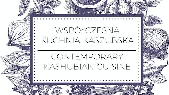 Contemporary Kashubian Cuisine