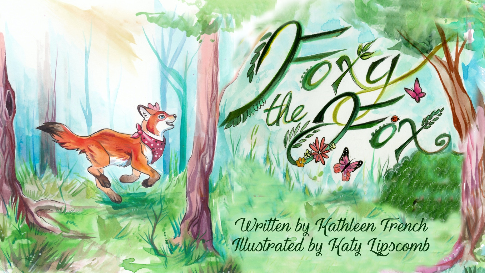 Join Foxy the Fox in her exciting debut story written by Kathleen French and illustrated by Katy Lipscomb!