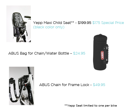 *Add $20 for Yepp Seat Shipping, and $7 for each ABUS Bag and Frame Lock Chain