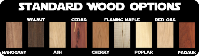 Your pieces will be built with randomly chosen wood species from this list unless you message me a personalized request (No additional cost to personalize your selections)