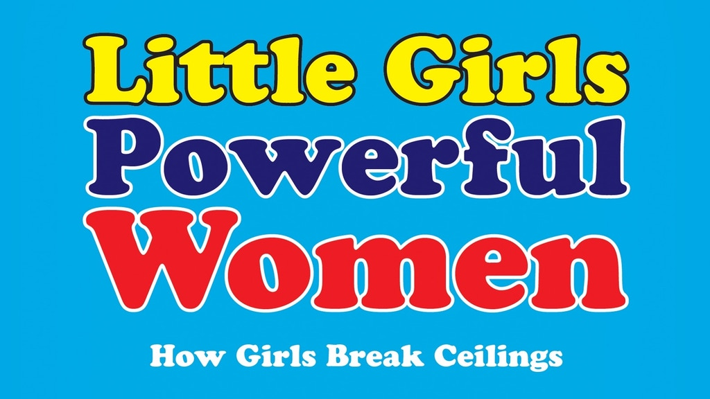 Little Girls Powerful Women, Nobel laureates, and CEOs project video thumbnail