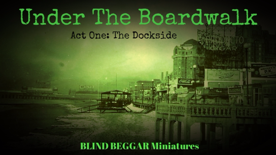 Under The Boardwalk. Act One: The Dockside