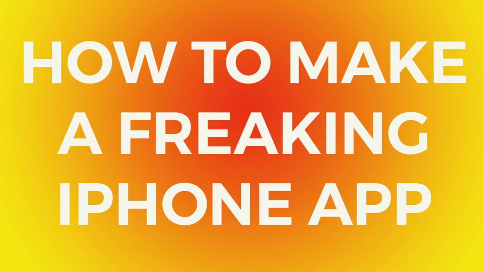 How to Make a Freaking iPhone App by Nick Walter — Kickstarter