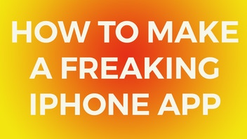 How to Make a Freaking iPhone App