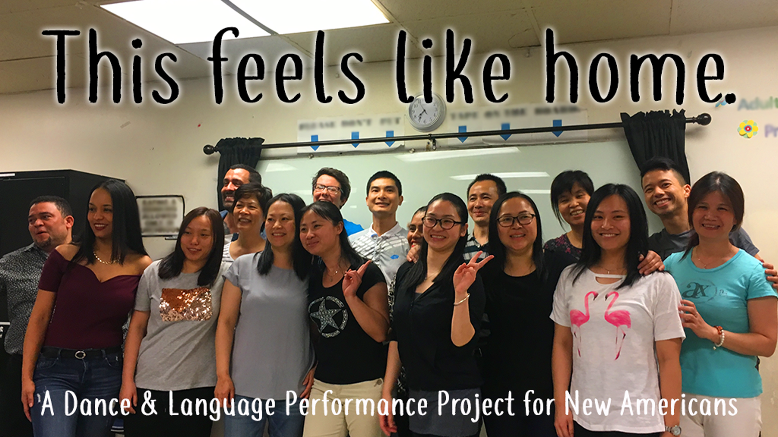 """This feels like home."" is an 8-week dance and language program for new Americans and 6-week rehearsal process for a fall performance."