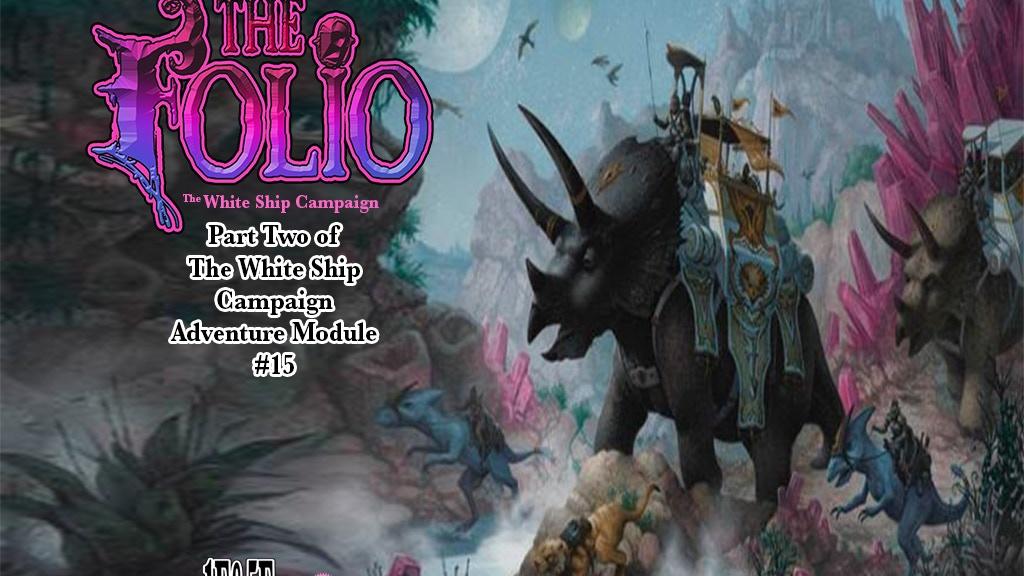The Folio #15, 1E/5E Format Adventure Module project video thumbnail