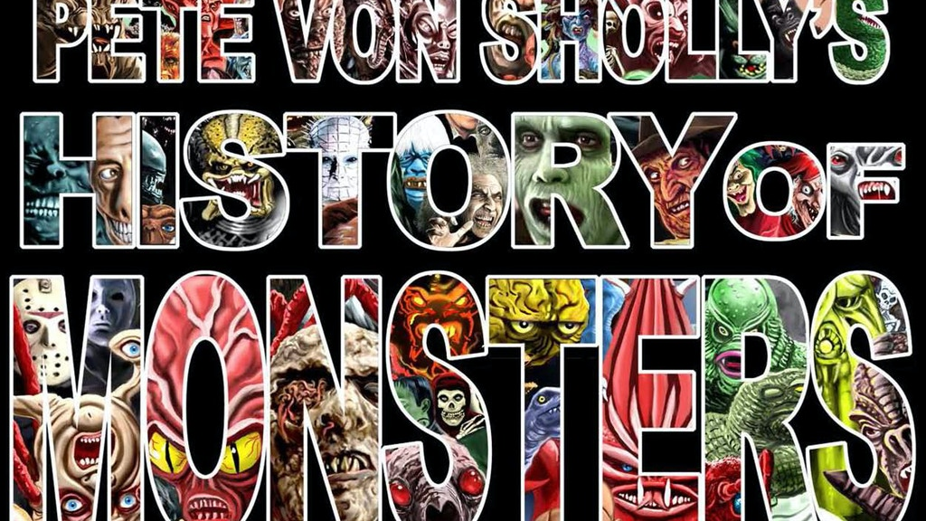 PETE VON SHOLLY'S HISTORY OF MONSTERS project video thumbnail