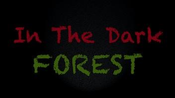 In The Dark Forest: A Dark Adventure
