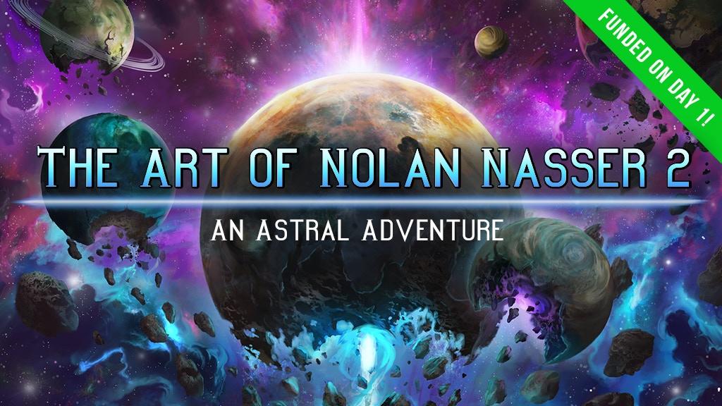 The Art of Nolan Nasser 2: An Astral Adventure project video thumbnail
