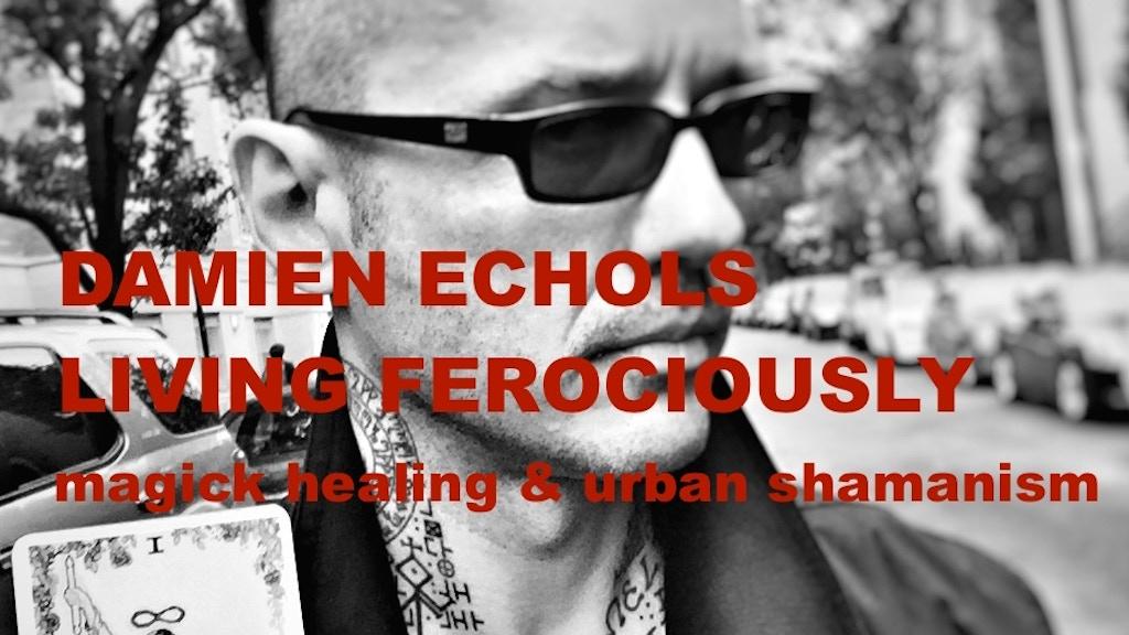 LIVING FEROCIOUSLY - magick, healing and urban shamanism project video thumbnail