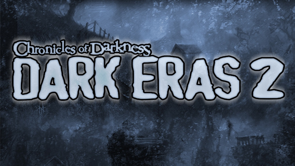 Chronicles of Darkness: Dark Eras 2 project video thumbnail