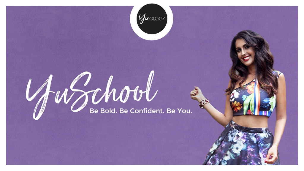 YuSchool: Be Bold. Be Confident. Be You. project video thumbnail