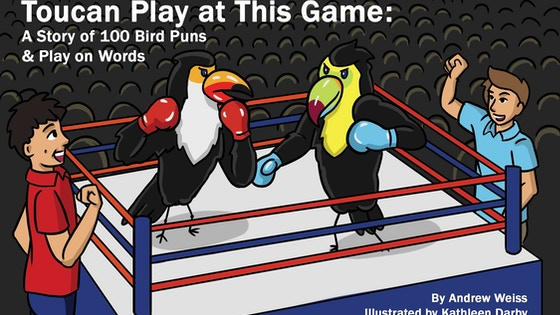 TOUCAN Play at this Game: A story of 100 bird puns