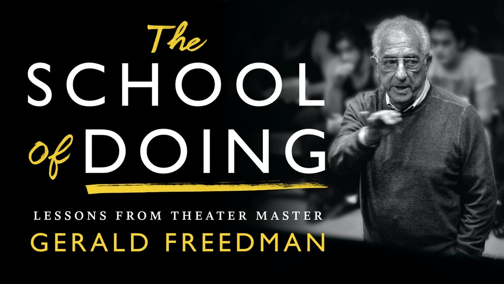 The School of Doing: Lessons from Gerald Freedman project video thumbnail