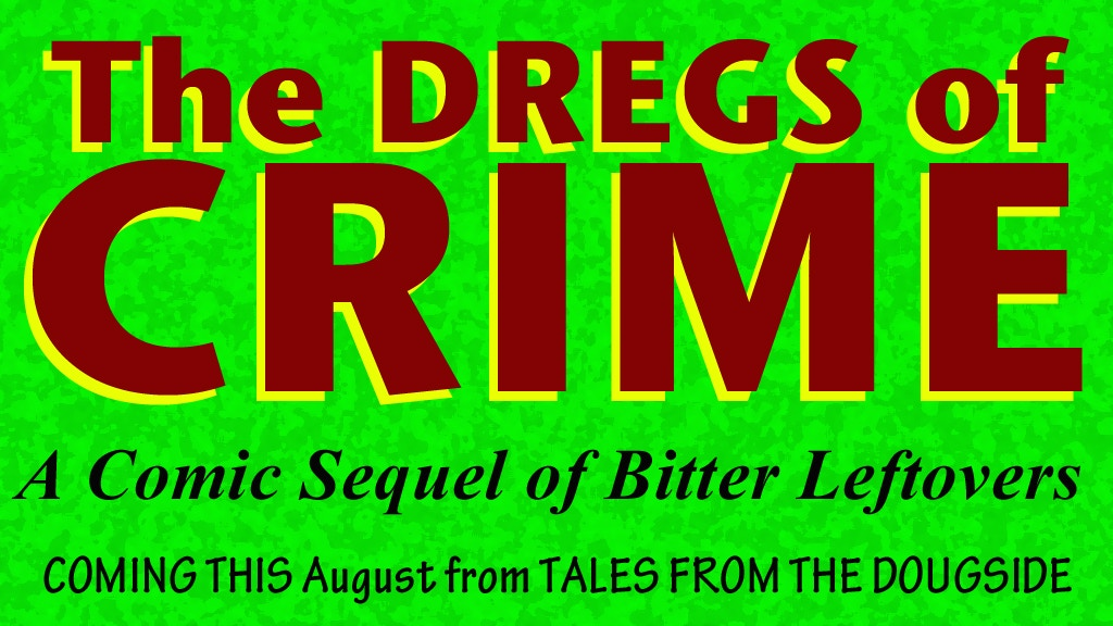 The Dregs of Crime! project video thumbnail