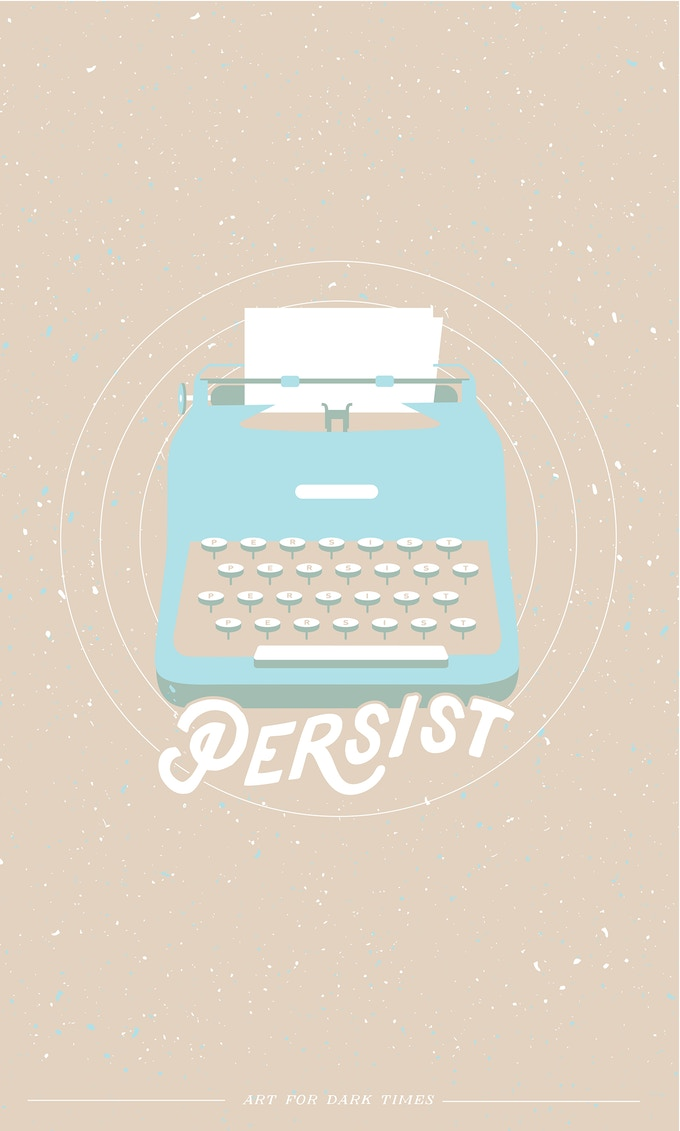 "04. ""Persist"" screen print. 11""x 17"""