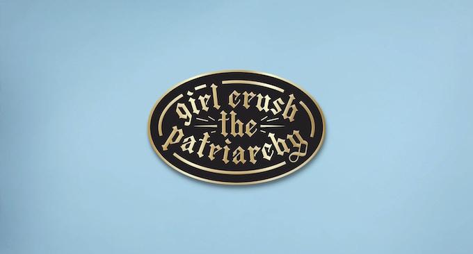 Girl Crush the Patriarchy enamel pin designed by Jenna Blazevich of Vichcraft