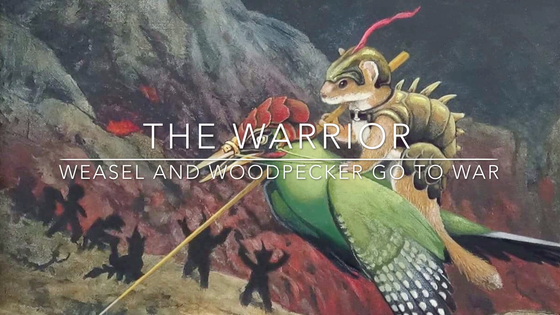 The Warrior: Weasel and Woodpecker Go To War