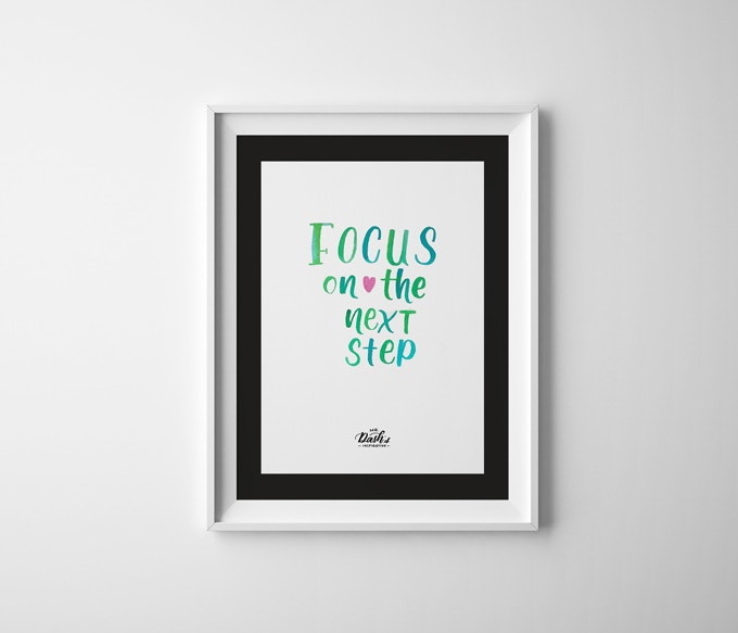 """Focus On The Next Step (Green, size: 11""""x17"""")"""