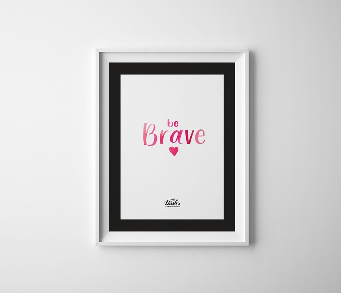 """Be Brave (size: 11""""x 17"""")"""