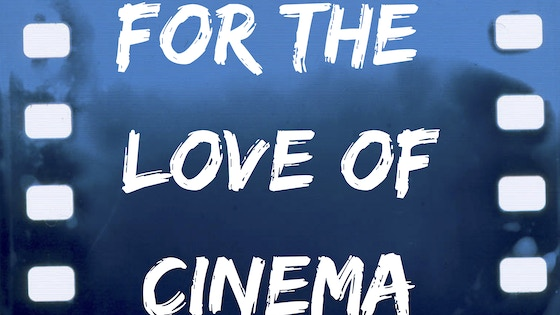 For the Love of Cinema (Short Film)