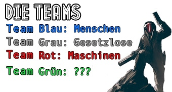 Außerdem gibt es ein verborgenes viertes Team, das die anderen Teams infiltriert und sich im Laufe einer Runde aus dem Nichts bilden kann!