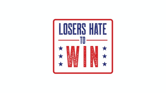 Losers Hate to Win