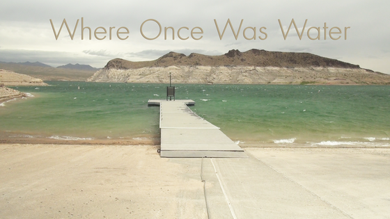 Where Once Was Water