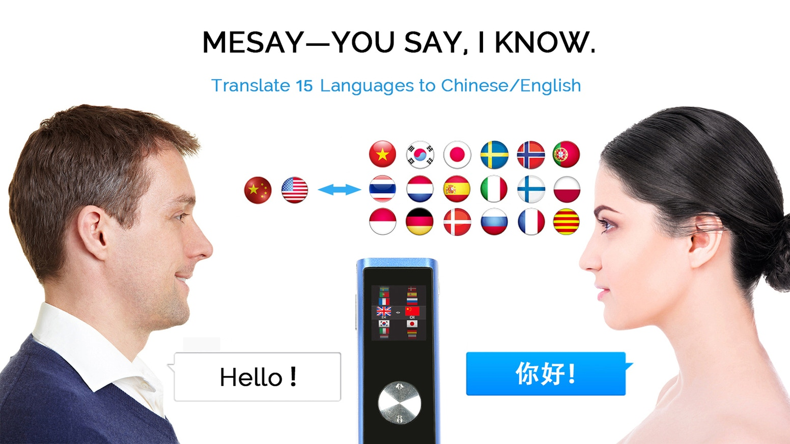 You can also speak 20 kinds of languages in 2 second! Mesay makes the amazing things happen!