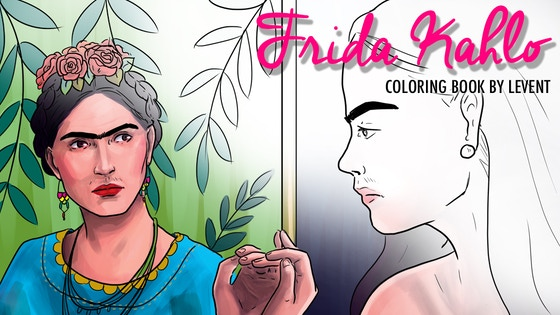 Track Frida Kahlo\'s Coloring Book by Le Vent\'s Kickstarter campaign ...