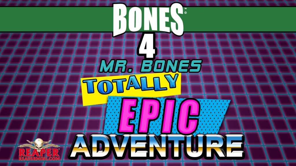 Reaper Miniatures Bones 4: Mr. Bones EPIC Adventure! project video thumbnail