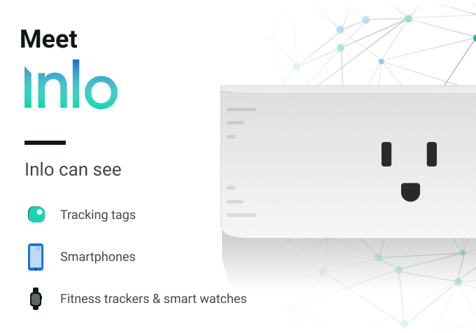 Inlo can detect smart phones, fitness trackers, smart watches and tracking tags -- anything with Bluetooth!