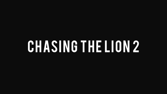 Chasing the Lion 2.0